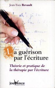 Jean-Yves Revault : La guérison par l'écriture